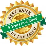 The Triad's Best Bank - 5 Years in a Row